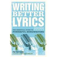 Writing Better Lyrics by Pattison, Pat, 9781582975771