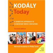 Kodály Today A Cognitive Approach to Elementary Music Education by Houlahan, Micheal; Tacka, Philip, 9780190235772
