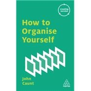 How to Organize Yourself by Caunt, John, 9780749475772