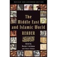 The Middle East and Islamic World Reader An Historical Reader for the 21st Century by Gettleman, Marvin E.; Schaar, Stuart, 9780802145772