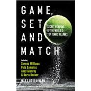 Game, Set and Match Secret Weapons of the World's Top Tennis Players by Hodgkinson, Mark, 9781472905772