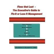 Fixes That Last - The Executive's Guide to Fix It or Lose It Management by Razzetti, Eugene, 9781449085773