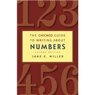 The Chicago Guide to Writing About Numbers by Miller, Jane E., 9780226185774