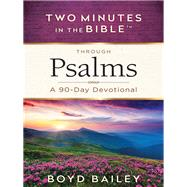 Two Minutes in the Bible Through Psalms by Bailey, Boyd, 9780736965774