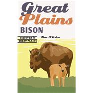 Great Plains Bison by O'Brien, Dan, 9780803285774