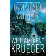 Tamarack County A Novel by Krueger, William Kent, 9781451645774