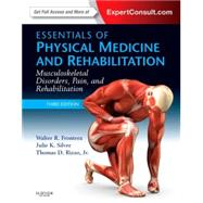 Essentials of Physical Medicine and Rehabilitation by Frontera, Walter R., M.D., Ph.D.; Silver, Julie K., M.D.; Rizzo, Thomas D., Jr., M.D., 9781455775774
