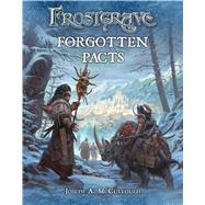 Frostgrave: Forgotten Pacts by McCullough, Joseph A.; Burmak, Dmitry, 9781472815774