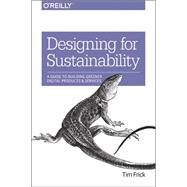 Designing for Sustainability by Frick, Tim, 9781491935774