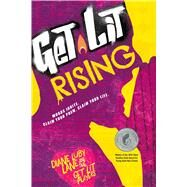 Get Lit Rising Words Ignite. Claim Your Poem. Claim Your Life. by Lane, Diane Luby; Get Lit Players, the, 9781582705774