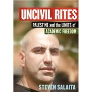 Uncivil Rites by Salaita, Steven, 9781608465774