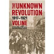 The Unknown Revolution by Voline; Mckay, Iain; Rocker, Rudolph, 9781629635774
