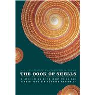 The Book of Shells: A Life-size Guide to Identifying and Classifying Six Hundred Seashells by Harasewych, Jerry, 9780226315775
