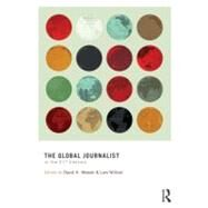 The Global Journalist in the 21st Century by Weaver; David H., 9780415885775