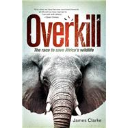 Overkill by Clarke, James, 9781775845775