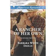 A Rancher of Her Own by White Daille, Barbara, 9780373755776