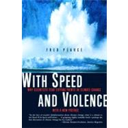 With Speed and Violence by Pearce, Fred, 9780807085776