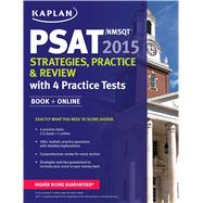 Kaplan PSAT/NMSQT 2015 Strategies, Practice, and Review with 4 Practice Tests Book + Online by Kaplan, 9781618655776