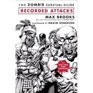 The Zombie Survival Guide: Recorded Attacks by BROOKS, MAXROBERSON, IBRAIM, 9780307405777