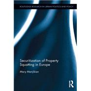 Securitization of Property Squatting in Europe by Manjikian; Mary, 9780415625777
