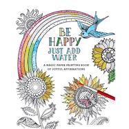 Be Happy by Editors of Thunder Bay Press, 9781684125777