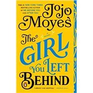 The Girl You Left Behind A Novel by Moyes, Jojo, 9780143125778