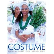 Costume: Performing Identities Through Dress by Shukla, Pravina; Glassie, Henry, 9780253015778