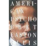 American Psycho by ELLIS, BRET EASTON, 9780679735779