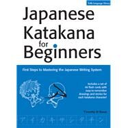 Japanese Katakana for Beginners by Stout, Timothy G.; Cowan, Alexis, 9780804845779