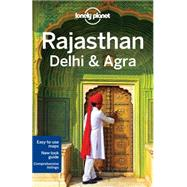 Lonely Planet Rajasthan, Delhi & Agra by Planet, Lonely; Clammer, Paul; Blasi, Abigail; Raub, Kevin, 9781742205779