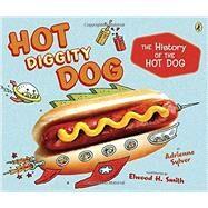 Hot Diggity Dog by Sylver, Adrienne; Smith, Elwood H., 9780147515780