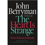 The Heart Is Strange Revised Edition by Berryman, John; Swift, Daniel; Swift, Daniel, 9780374535780