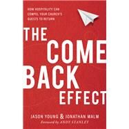 The Come Back Effect by Young, Jason; Malm, Jonathan; Stanley, Andy, 9780801075780