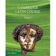 North American Cambridge Latin Course, Unit 3 by University of Cambridge School Classics Project, 9781107675780