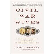 Civil War Wives by Berkin, Carol, 9781400095780