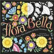 Flora Bella by Ackley, Peggy Jo, 9781416245780