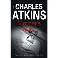 Mother's Milk by Atkins, Charles, 9781847515780