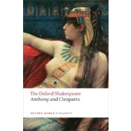 Anthony and Cleopatra The Oxford Shakespeare Anthony and Cleopatra by Shakespeare, William; Neill, Michael, 9780199535781