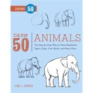 Draw 50 Animals by Ames, Lee J., 9780823085781