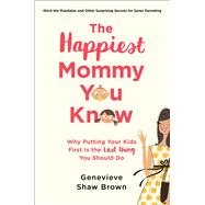 The Happiest Mommy You Know by Brown, Genevieve Shaw, 9781501135781