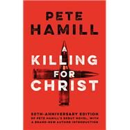 A Killing for Christ by Hamill, Pete, 9781617755781