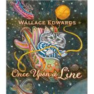 Once upon a Line by Edwards, Wallace, 9781927485781