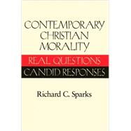 Contemporary Christian Morality : Real Questions, Candid Responses by Unknown, 9780824515782