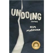 Undoing by Magowan, Kim, 9780913785782