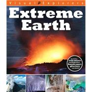 Extreme Earth by Reynolds, Toby; Calver, Paul, 9781438005782