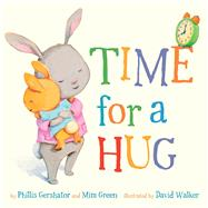 Time for a Hug by Gershator, Phillis; Green, Mim; Walker, David, 9781454915782