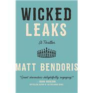 Wicked Leaks by Bendoris, Matt, 9781510725782