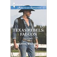 Texas Rebels: Falcon by Warren, Linda, 9780373755783