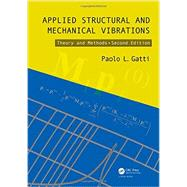 Applied Structural and Mechanical Vibrations: Theory and Methods, Second Edition 9780415565783N