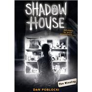 The Missing (Shadow House, Book 4) by Poblocki, Dan, 9781338245783